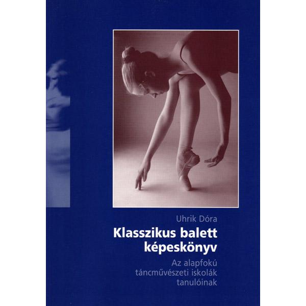 Uhrik Dóra, Klasszikus Balett Képeskönyv, Elte kiadó